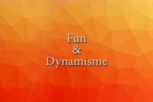FUN & DYNAMISME